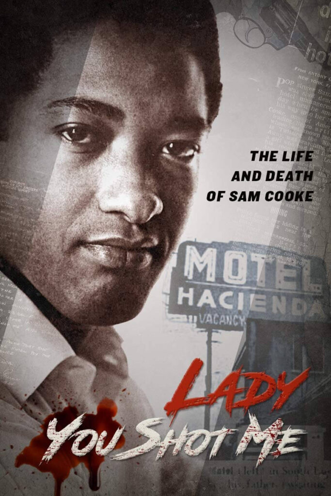 Lady You Shot Me – Life and Death of Sam Cooke