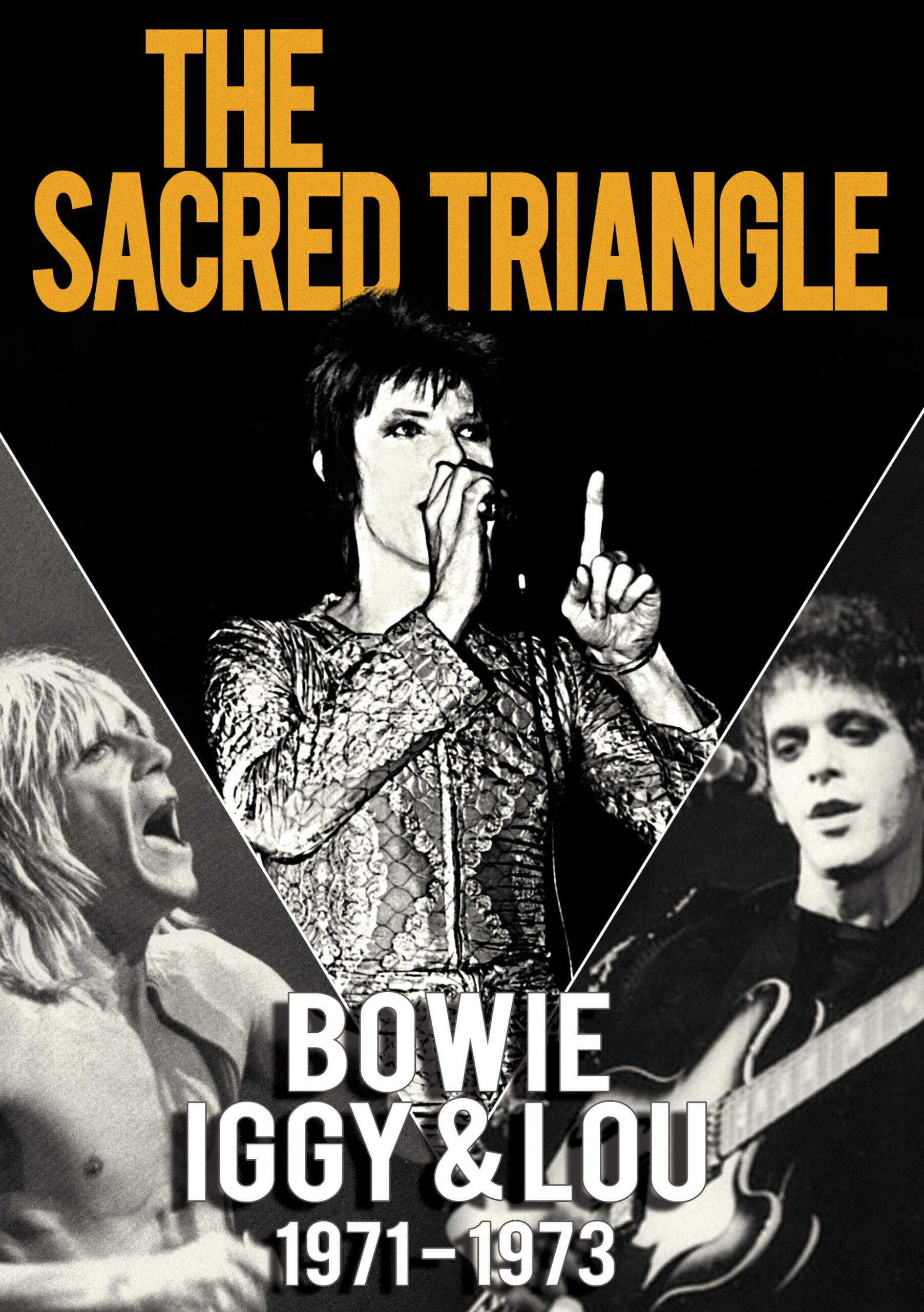 The Sacred Triangle - Bowie, Iggy & Lou 1971-1973